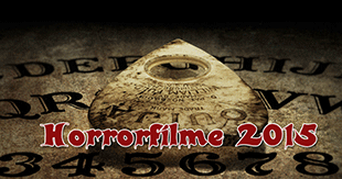 Achtung, Grusel: Die Horrorfilme 2015