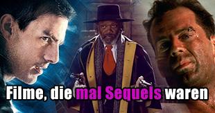 Filme, die anfangs mal Sequels waren