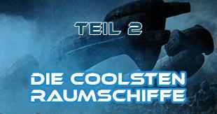 Die coolsten Raumschiffe in Filmen - Teil 2