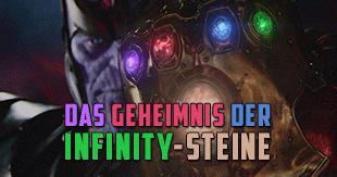 Das Geheimnis der Infinity-Steine
