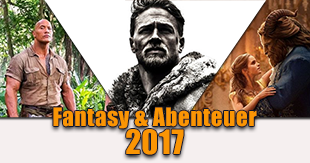 Fantasy- und Abenteuerfilme 2017
