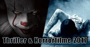 Die unheimlichsten Thriller und Horrorfilme 2017