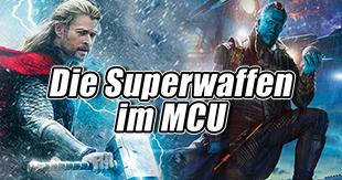 Das MCU und seine Superwaffen
