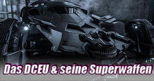 Das DCEU und seine Superwaffen