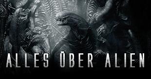 """Alles, was du über """"Alien"""" wissen musst!"""