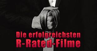 Brutal gut: Die erfolgreichsten R-Rated-Filme