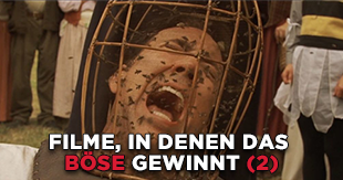 Unhappy End: Filme, in denen der Bösewicht gewinnt - Teil 2