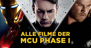 Marvel Cinematic Universe (MCU) - Alle Filme der Phase I