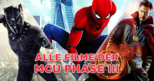 Marvel Cinematic Universe (MCU) - Alle Filme der Phase III