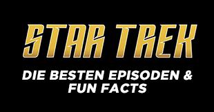 """55 Jahre unendliche Weiten: Die besten """"Star Trek""""-Episoden und Fun Facts!"""