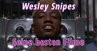 Er ist nicht nur Blade - Die besten Filme mit Wesley Snipes