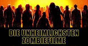Die 25 besten Zombiefilme aller Zeiten