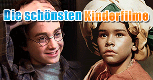 Die schönsten und besten Kinderfilme inkl. FSK