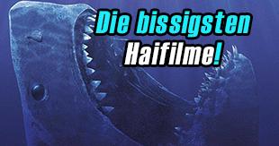 Ganz schön bissig: Die besten Hai-Filme