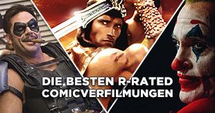 Die besten R-Rated-Comicverfilmungen!