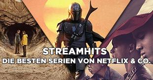 Streamhits - Die besten Serien von Netflix, Amazon und Co.