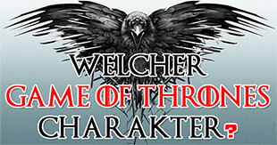 Welcher Game of Thrones-Charakter bist du?