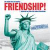 """""""Friendship!"""": Erst 2010 im Kino"""