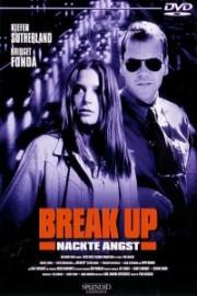 Alle Infos zu Break Up - Nackte Angst