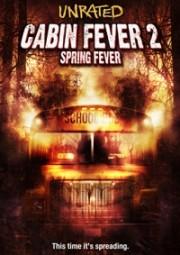 Cabin Fever 2 - Spring Fever