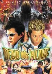 Dead or Alive - Final