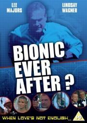 Bionic Ever After?