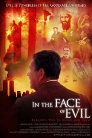 In the Face of Evil - Reagan's War in Word and Deed