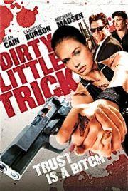 Alle Infos zu Dirty Little Trick