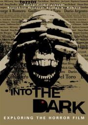 Into the Dark - Exploring the Horror Film