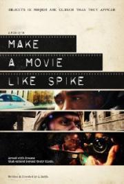 Make a Movie Like Spike