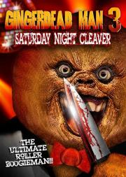 Gingerdead Man 3-D - Saturday Night Cleaver