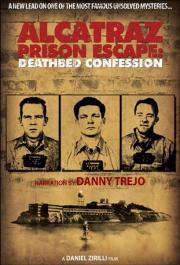 Alcatraz Prison Escape - Deathbed Confession