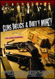 Guns, Drugs and Dirty Money