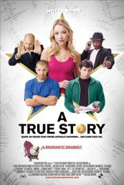Alle Infos zu A True Story. Based on Things That Never Actually Happened. ...And Some That Did.