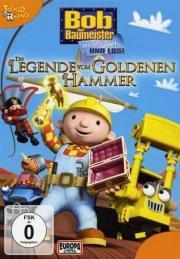 Bob der Baumeister - Legende vom goldenen Hammer