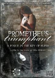 Prometheus Triumphant - A Fugue in the Key of Flesh