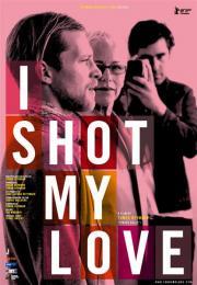 I Shot My Love
