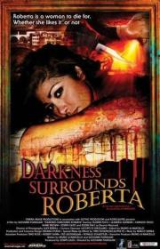 Alle Infos zu Darkness Surrounds Roberta