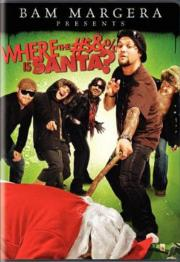 Bam Margera Presents - Where the #$&% Is Santa?