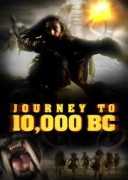 Eine Reise in die Vergangenheit - 10.000 BC