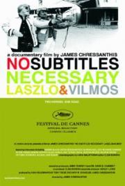 No Subtitles Necessary - Laszlo & Vilmos