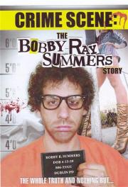 Crime Scene - The Bobby Ray Summers Story