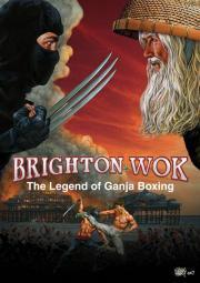 Brighton Wok - The Legend of Ganja Boxing