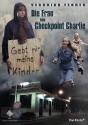 Alle Infos zu Die Frau vom Checkpoint Charlie