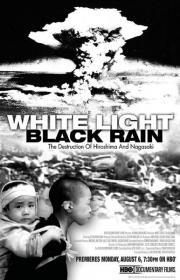 White Light/Black Rain - The Destruction of Hiroshima and Nagasaki