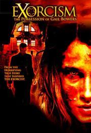 Exorcism - Die Besessenheit der Gail Bowers