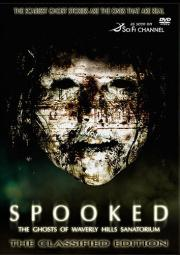 Spooked - The Ghosts of Waverly Hills Sanatorium