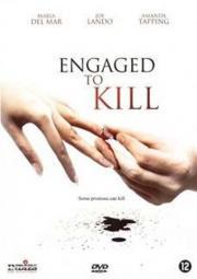 Engaged to Kill