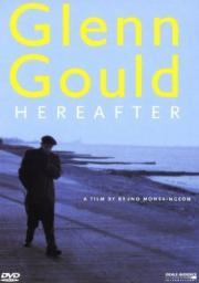 Glenn Gould - Jenseits der Zeit