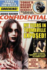 Debbie Rochon Confidential - My Years in Tromaville Exposed!